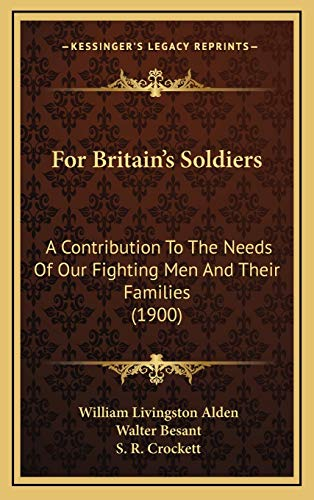 For Britain's Soldiers : A Contribution to the Needs of Our Fighting Men and Their Families (1900)