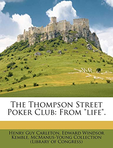 The Thompson Street Poker Club : From Life.