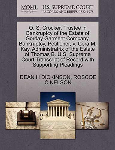 O. S. Crocker, Trustee in Bankruptcy of the Estate of Gorday Garment Company, Bankruptcy, Petitioner, V. Cora M. Kay, Administratrix of the Estate of Thomas B. U.S. Supreme Court Transcript of Record with Supporting Pleadings