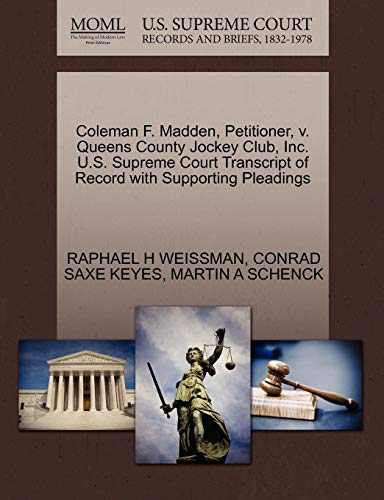 Coleman F. Madden, Petitioner, V. Queens County Jockey Club, Inc. U.S. Supreme Court Transcript of Record with Supporting Pleadings