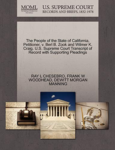 The People of the State of California, Petitioner, V. Berl B. Zook and Wilmer K. Craig. U.S. Supreme Court Transcript of Record with Supporting Pleadings