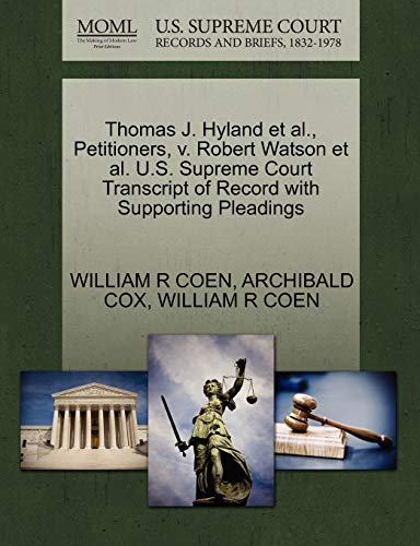 Thomas J. Hyland et al., Petitioners, V. Robert Watson et al. U.S. Supreme Court Transcript of Record with Supporting Pleadings