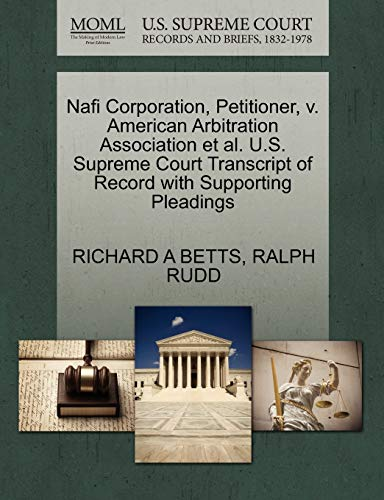 Nafi Corporation, Petitioner, V. American Arbitration Association Et Al. U.S. Supreme Court Transcript of Record with Supporting Pleadings