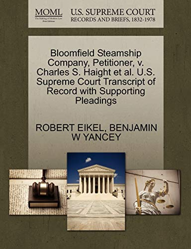 Bloomfield Steamship Company, Petitioner, V. Charles S. Haight Et Al. U.S. Supreme Court Transcript of Record with Supporting Pleadings