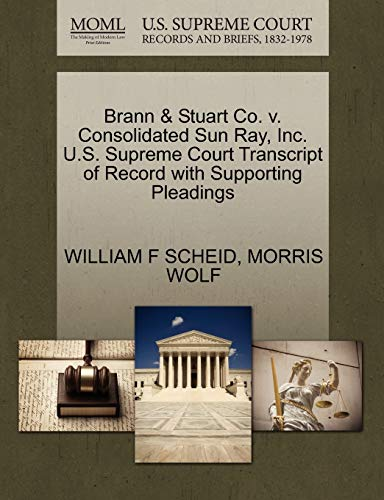 Brann & Stuart Co. V. Consolidated Sun Ray, Inc. U.S. Supreme Court Transcript of Record with Supporting Pleadings