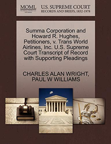 Summa Corporation and Howard R. Hughes, Petitioners, V. Trans World Airlines, Inc. U.S. Supreme Court Transcript of Record with Supporting Pleadings