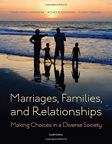 Marriages, Families, and Relationships : Making Choices in a Diverse Society