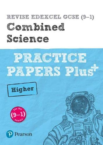 REVISE Edexcel GCSE (9-1) Combined Science Higher Practice Papers Plus : for the 2016 qualifications