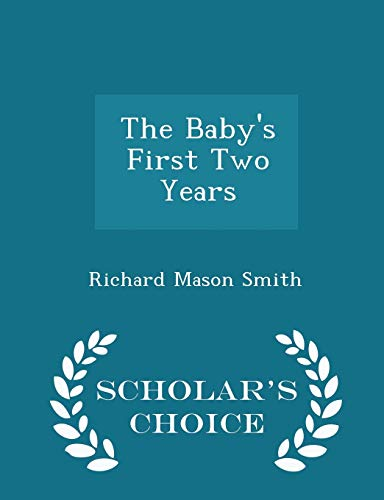 The Baby's First Two Years - Scholar's Choice Edition