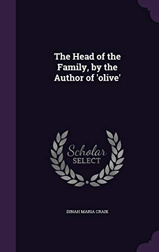 The Head of the Family, by the Author of 'olive'