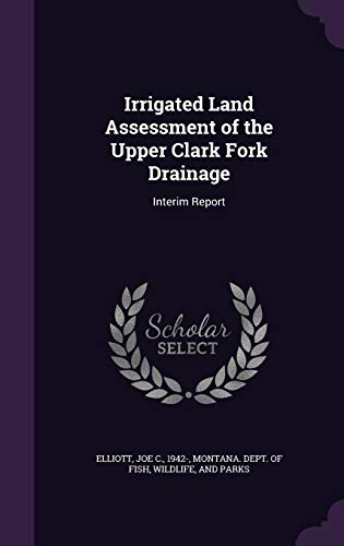 Irrigated Land Assessment of the Upper Clark Fork Drainage : Interim Report