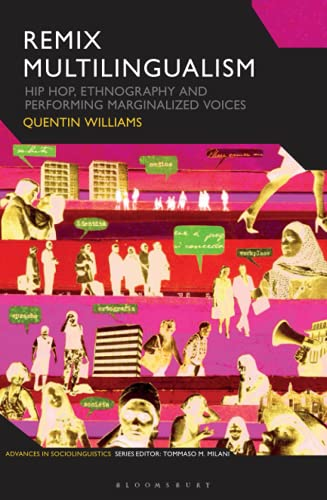 Remix Multilingualism : Hip Hop, Ethnography and Performing Marginalized Voices