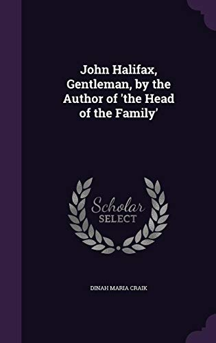 John Halifax, Gentleman, by the Author of 'The Head of the Family'