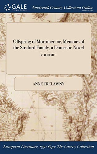Offspring of Mortimer : Or, Memoirs of the Straford Family, a Domestic Novel; Volueme I