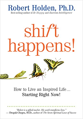 Shift Happens: How to Live an Inspired Life . . . Starting Right Now!
