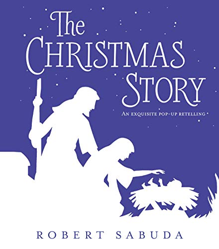 The Christmas Story : An Exquisite Pop-up Retelling