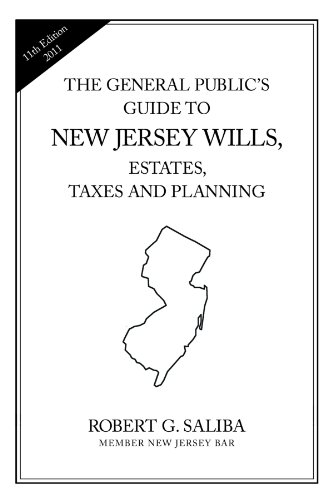 The General Public's Guide To New Jersey Wills, Estates, Taxes and Planning