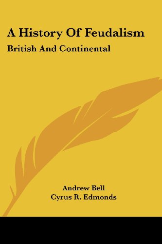 A History of Feudalism : British and Continental