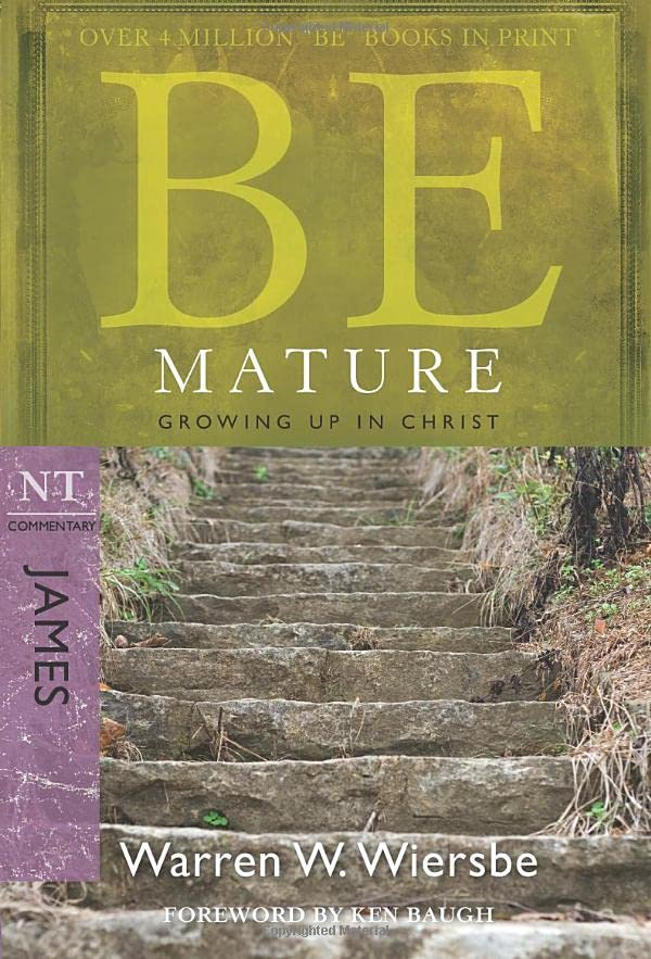 Be Mature - James : Growing Up in Christ