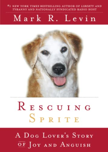 Rescuing Sprite : A Dog Lover's Story of Joy and Anguish