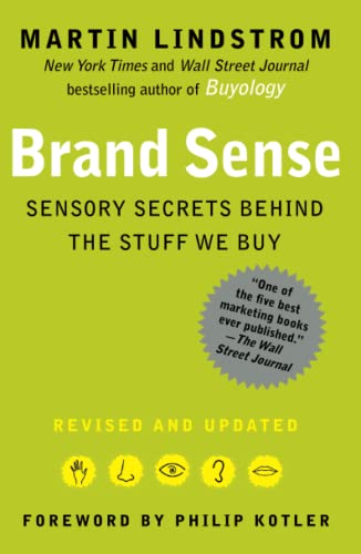 Brand Sense : Sensory Secrets Behind the Stuff We Buy