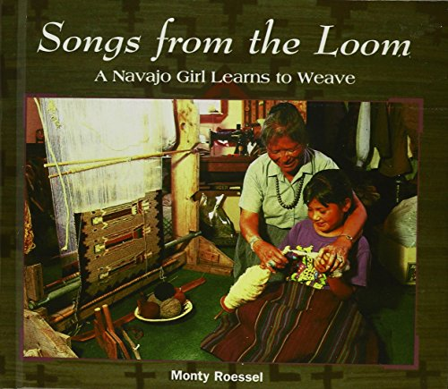 Songs from the Loom : A Navajo Girl Learns to Weave