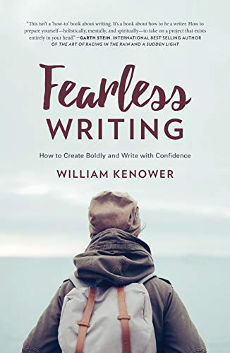 Fearless Writing : How to Create Boldly and Write with Confidence