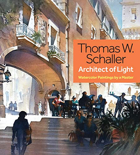 Thomas Schaller, Architect of Light : Watercolor Paintings by a Master