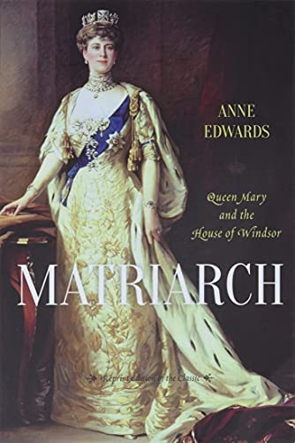 Matriarch : Queen Mary and the House of Windsor