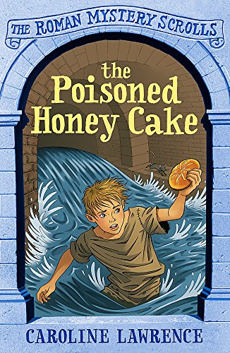 The Roman Mystery Scrolls: The Poisoned Honey Cake : Book 2