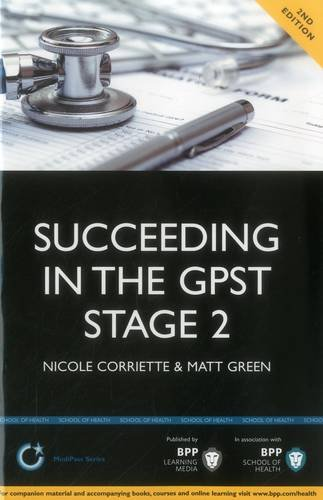 Succeeding in the GPST Stage 2: Practice Questions for GPST / GPVTS Stage 2 Selection : Study Text