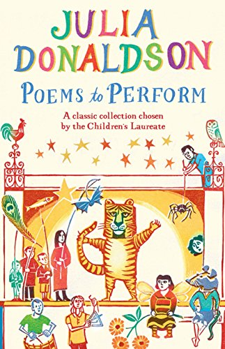 Poems to Perform : A Classic Collection Chosen by the Children's Laureate