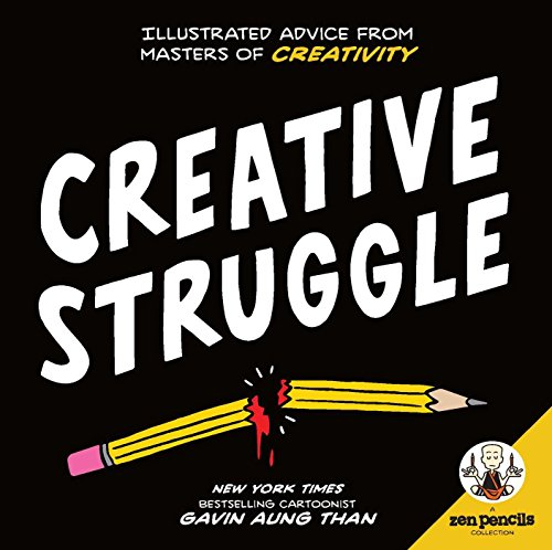 Zen Pencils--Creative Struggle : Illustrated Advice from Masters of Creativity