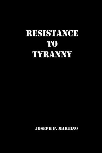 Resistance to Tyranny : A Primer