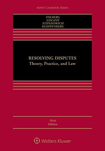 Resolving Disputes : Theory, Practice, and Law