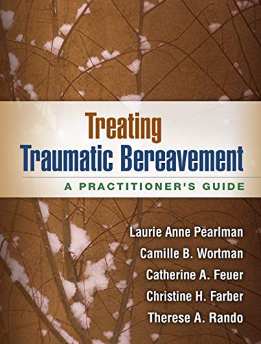 Treating Traumatic Bereavement : A Practitioner's Guide