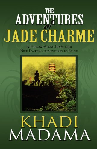 The Adventures of Jade Charme : A Follow-Along Book with Nine Exciting Adventures to Solve