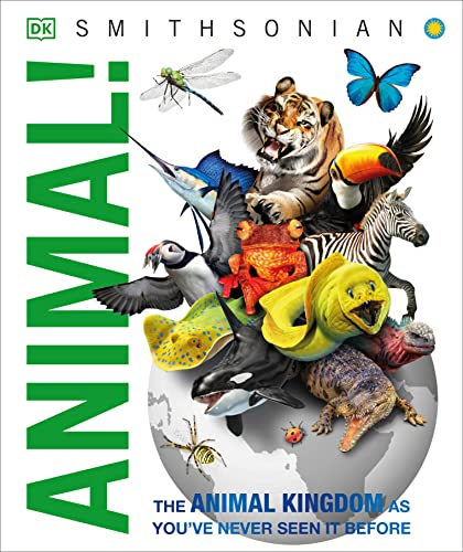 Animal! : The Animal Kingdom as You've Never Seen It Before