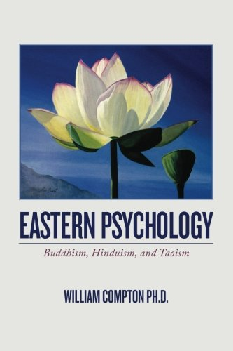 Eastern Psychology : Buddhism, Hinduism, and Taoism