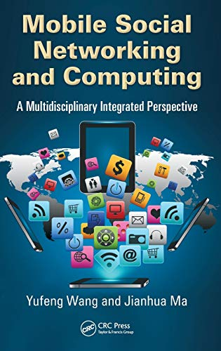 Mobile Social Networking and Computing : A Multidisciplinary Integrated Perspective
