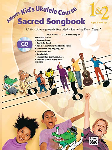 Alfred's Kid's Ukulele Course Sacred Songbook 1 & 2 : 17 Fun Arrangements That Make Learning Even Easier!, Book & CD