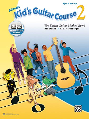 Alfred's Kid's Guitar Course 2 : The Easiest Guitar Method Ever!, Book & Online Audio