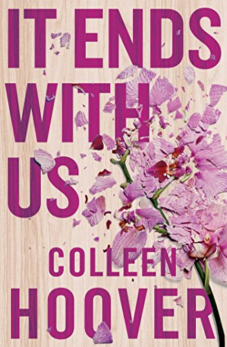 It Ends With Us: The most heartbreaking novel you'll ever read : The most heartbreaking novel you'll ever read