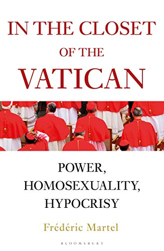 In the Closet of the Vatican : Power, Homosexuality, Hypocrisy