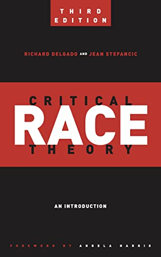 Critical Race Theory (Third Edition) : An Introduction