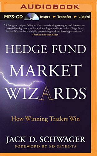 Hedge Fund Market Wizards : How Winning Traders Win