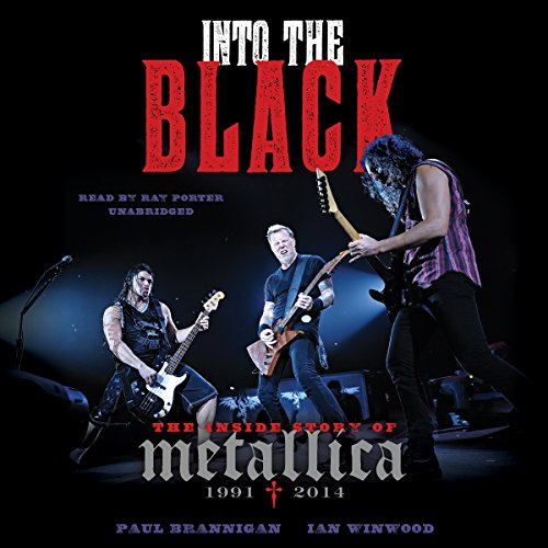 Into the Black Lib/E : The Inside Story of Metallica, 1991-2014