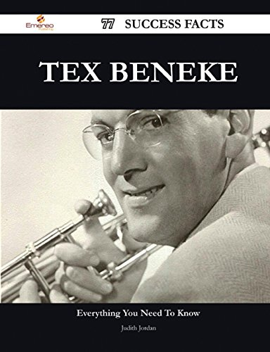 Tex Beneke 77 Success Facts - Everything You Need to Know about Tex Beneke