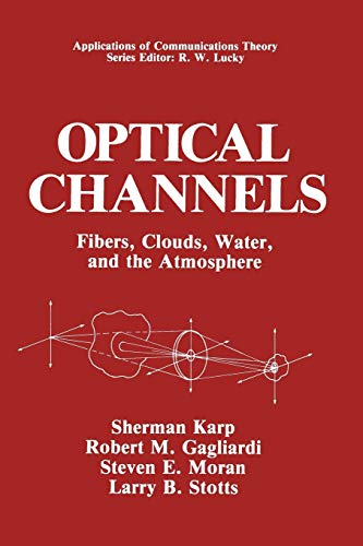 Optical Channels : Fibers, Clouds, Water, and the Atmosphere