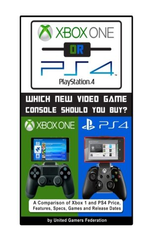 Xbox One or PS4 [PlayStation 4] : Which New Video Game Console Should You Buy?